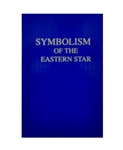 Symbolism of the Eastern Star by Plessner