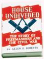 House-Undivided-The-story-of-Freemasonry-and-The-Civil-War-by-Allen-Roberts-P2306.aspx