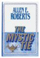 The Mystic Tie by Allen Roberts