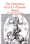 The Alchemical Keys To Masonic Ritual
