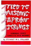 Tied to Masonic Apron Strings by Stewart M.L. Pollard