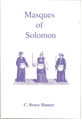 The Masques of Solomon by  Bruce Hunter