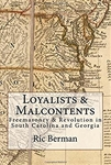 Loyalists & Malcontents: Freemasonry & Revolution in South Carolina and Georgia
