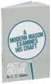 A Modern Mason Examines His Craft - Fact vs. Fiction by Helms