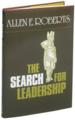 The Search for Leadership  by Allen Roberts