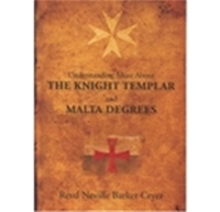 Understanding the Knights Templar and Malta Degrees