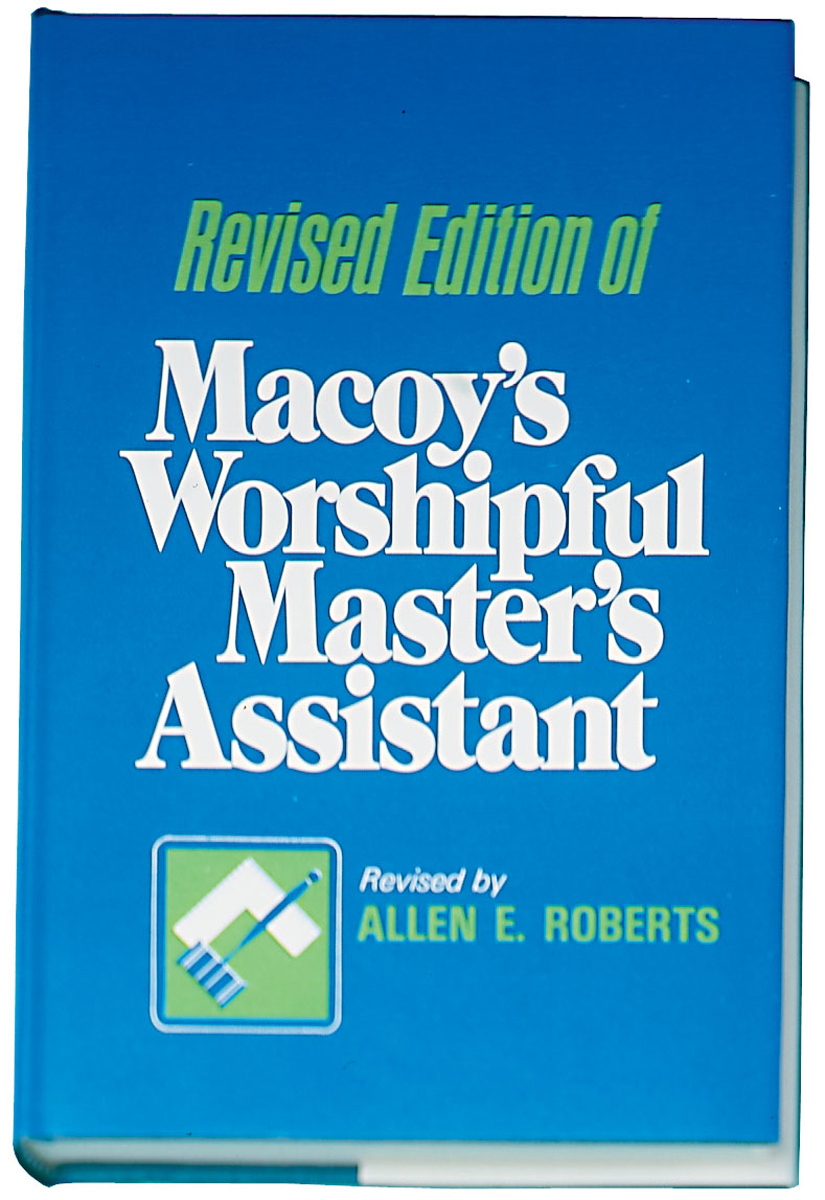 Macoy's Worshipful Master's Assistant by Allen E. Roberts