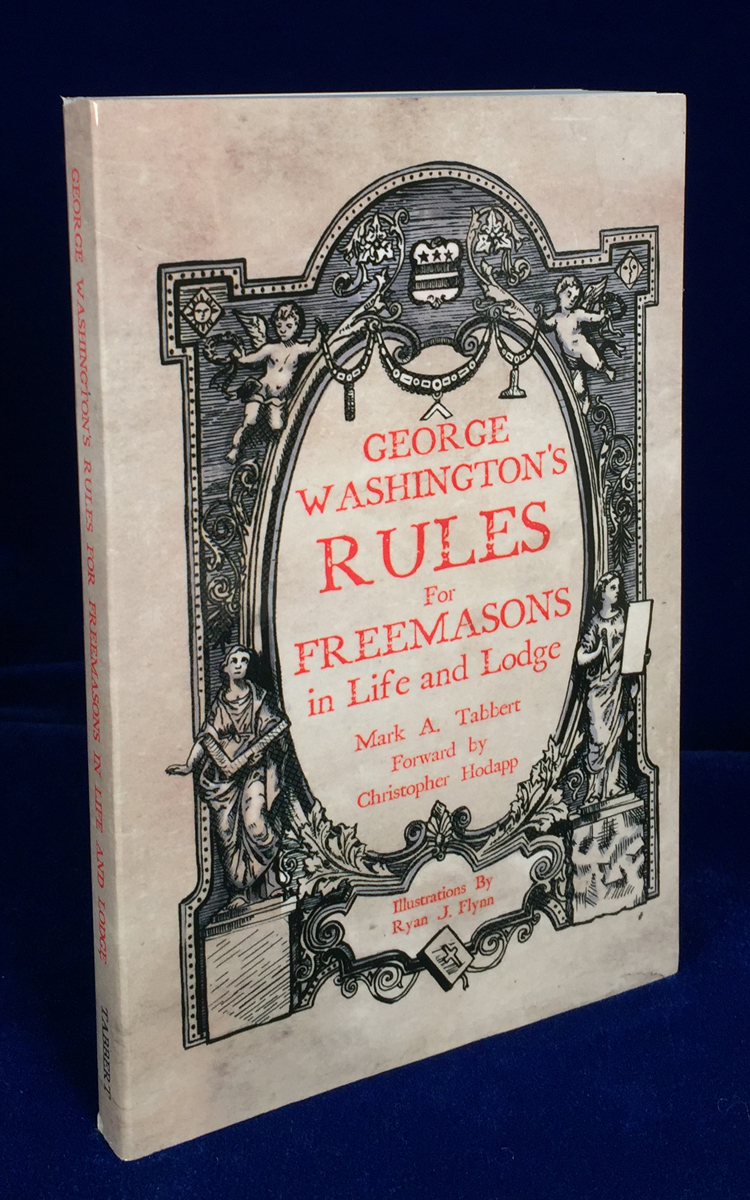 NEW! George Washington's Rules for Freemasons in Life & Lodge