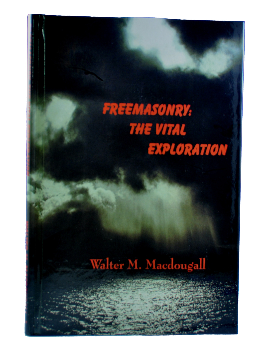 Freemasonry: The Vital Exploration