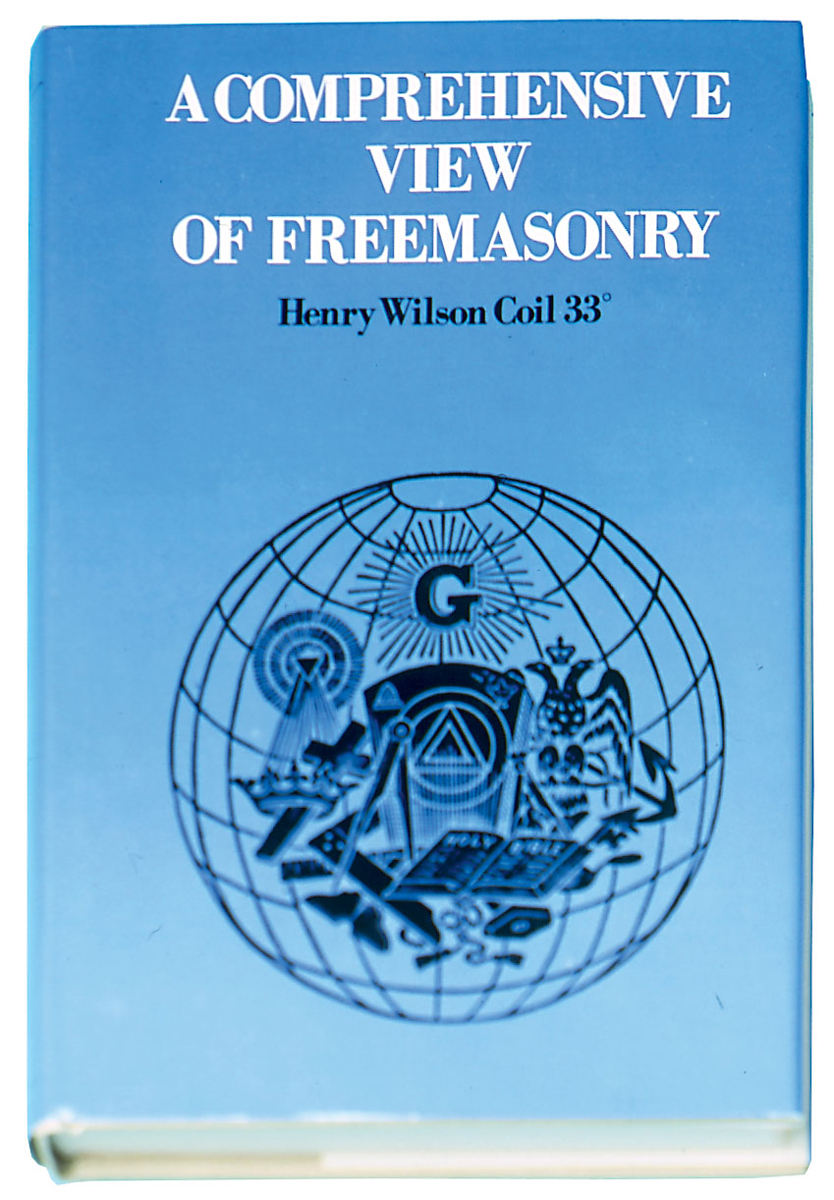 A Comprehensive View of Freemasonry by Henry Wilson Coil 33 degree