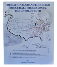 The National Grand Lodge and Prince Hall Masonry:The Untold Truth