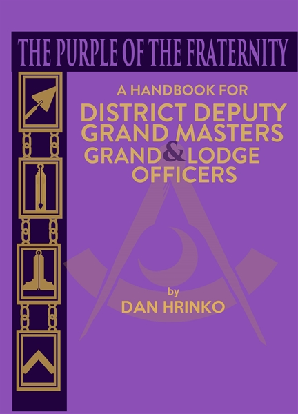 The Purple of the Fraternity: A Handbook for DDGMs & Grand Lodge Officers